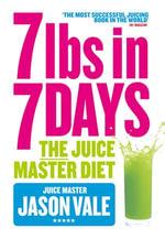 7lbs in 7 Days Super Juice Diet - Jason Vale