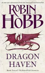 Dragon Haven : Rain Wild Chronicles Series : Book 2 - Robin Hobb