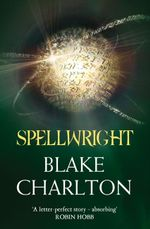 Spellwright : Book 1 - Blake Charlton
