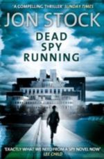 Dead Spy Running - Jon Stock