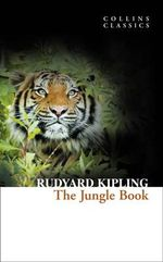 The Jungle Book : Collins Classics - Rudyard Kipling