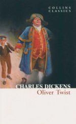 Oliver Twist : Collins Classics - Charles Dickens
