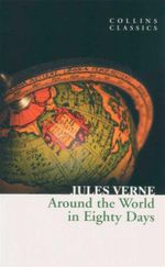 Around The World in Eighty Days : Collins Classics - Jules Verne