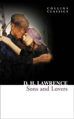 Sons and Lovers : Collins Classics - D H Lawrence