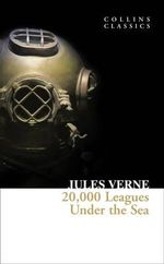 20,000 Leagues Under The Sea : Collins Classics - Jules Verne