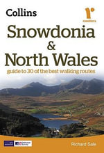 Snowdonia and North Wales : Guide to 30 of the Best Walking Routes - Richard Sale