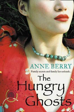 The Hungry Ghosts : Family Secrets and Family Lies Unleash... - Anne Berry