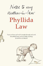 Notes to my Mother-in-Law - Phyllida Law