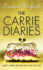 The Carrie Diaries (The Carrie Diaries, Book 1) : The Carrie Diaries - Candace Bushnell