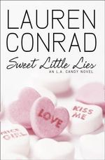 Sweet Little Lies : L. A. Candy Series #2 - Lauren Conrad