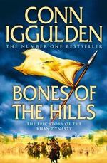Bones of the Hills : Conqueror - Conn Iggulden