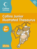 Collins Junior Illustrated Thesaurus : Collins Primary Dictionaries Series - Evelyn Goldsmith