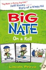 Big Nate on a Roll : The Big Nate Series : Book 3 - Lincoln Peirce