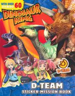Dinosaur King D-Team Sticker Mission Book : With over 60 stickers