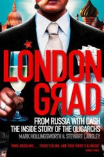 Londongrad : From Russia with Cash; the Inside Story of the Oligarchs - Mark Hollingsworth