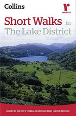 Ramblers Short Walks in the Lake District : Guide to 20 Easy Walks of 3 Hours or Less - Collins Maps