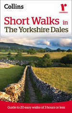 Ramblers Short Walks in the Yorkshire Dales :  Short Walks in the Yorkshire Dales - Collins Maps