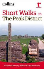 Ramblers Short Walks in the Peak District : Collins Ramblers - Collins Maps