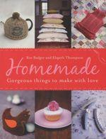 Homemade : Fabulous Things to Make Life Better - Ros Badger