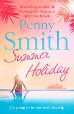 Summer Holiday : It's going to be one hell of a trip - Penny Smith