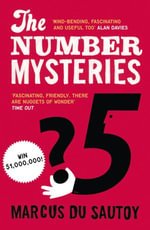 The Number Mysteries : A Mathematical Odyssey through Everyday Life - Marcus du Sautoy