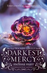 Darkest Mercy : Enter a world of faerie romance - Melissa Marr