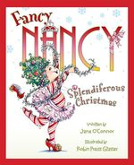Fancy Nancy Splendiferous Christmas - Jane O'Connor
