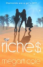 Riches : Diamonds are a girl's BFF - Megan Cole