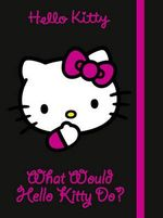 What Would Hello Kitty Do? : Hello Kitty