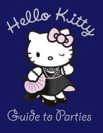 Hello Kitty Guide to Parties : Hello Kitty
