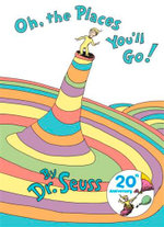 Oh, the Places You'll Go : Dr Seuss - Dr. Seuss