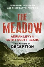 The Meadow : Terrorism, Kidnapping and Conspiracy in Paradise - Adrian Levy