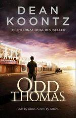 Odd Thomas : Odd Thomas Series : Book 1 - Dean Koontz