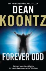 Forever Odd : Odd Thomas Series : Book 2 - Dean Koontz