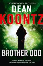 Brother Odd : Odd Thomas Series : Book 3 - Dean Koontz