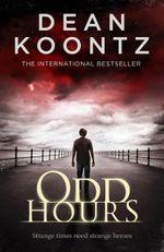 Odd Hours : Odd Thomas Series : Book 4 - Dean Koontz