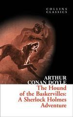 The Hound Of The Baskervilles : A Sherlock Holmes Adventure - Arthur Conan Doyle