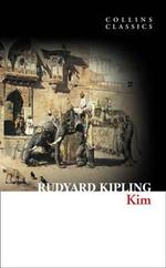Kim : Collins Classics - Rudyard Kipling