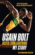 Faster than Lightning : My Autobiography - Usain Bolt