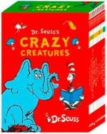 Dr Seuss's Crazy Creatures - Dr. Seuss