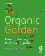 The Organic Garden - Allan Shepherd