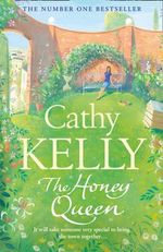The Honey Queen : It will take someone very special to bring the town together... - Cathy Kelly