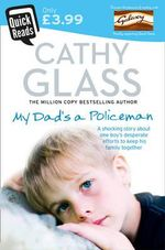 My Dad's a Policeman : Quick Reads - Cathy Glass