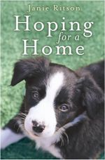 Hoping for a Home : How a Woman with a Big Heart Gave New Lives to Animals in Need - Janie Ritson