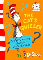 The Cat's Quizzer : Are You Smarter Than the Cat in the Hat? - Dr. Seuss