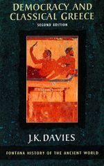 Democracy and Classical Greece (Text Only) - J. K. Davies