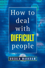 How to Deal With Difficult People - Ursula Markham