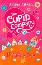 It Takes Two (The Cupid Company, Book 1) : The Cupid Company - Amber Aitken