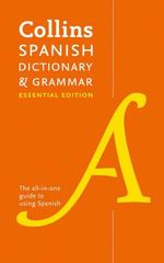 Collins Spanish Essential Dictionary and Grammar - Collins Dictionaries