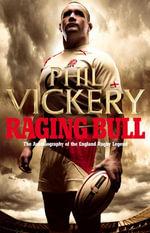 Raging Bull : My Autobiography - Phil Vickery